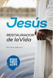 Jesús: Restaurador de la Vida