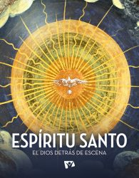Espíritu Santo: el Dios detrás de escena
